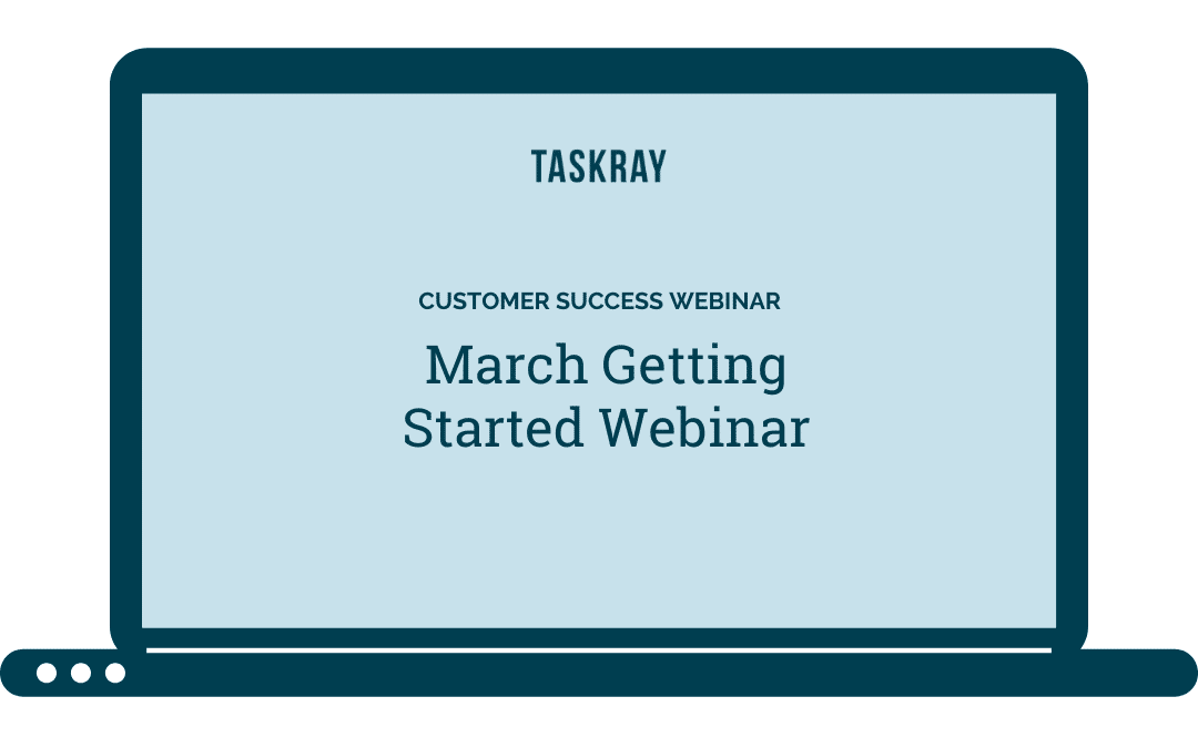 Webinar Video:  March Getting Started