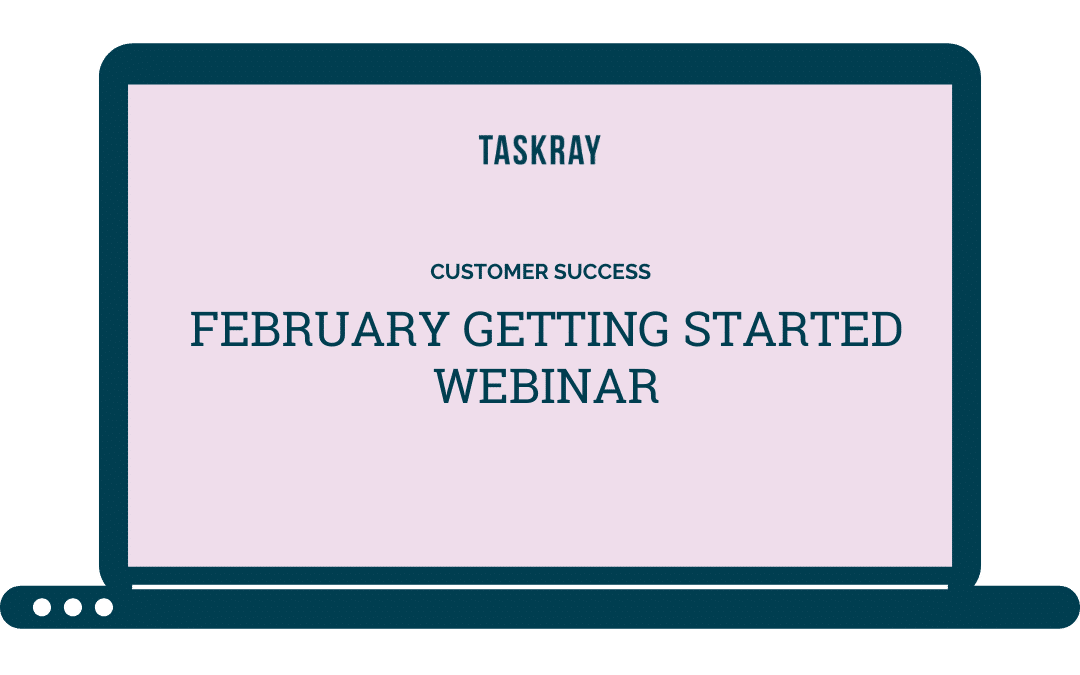 Webinar Video:  February Getting Started