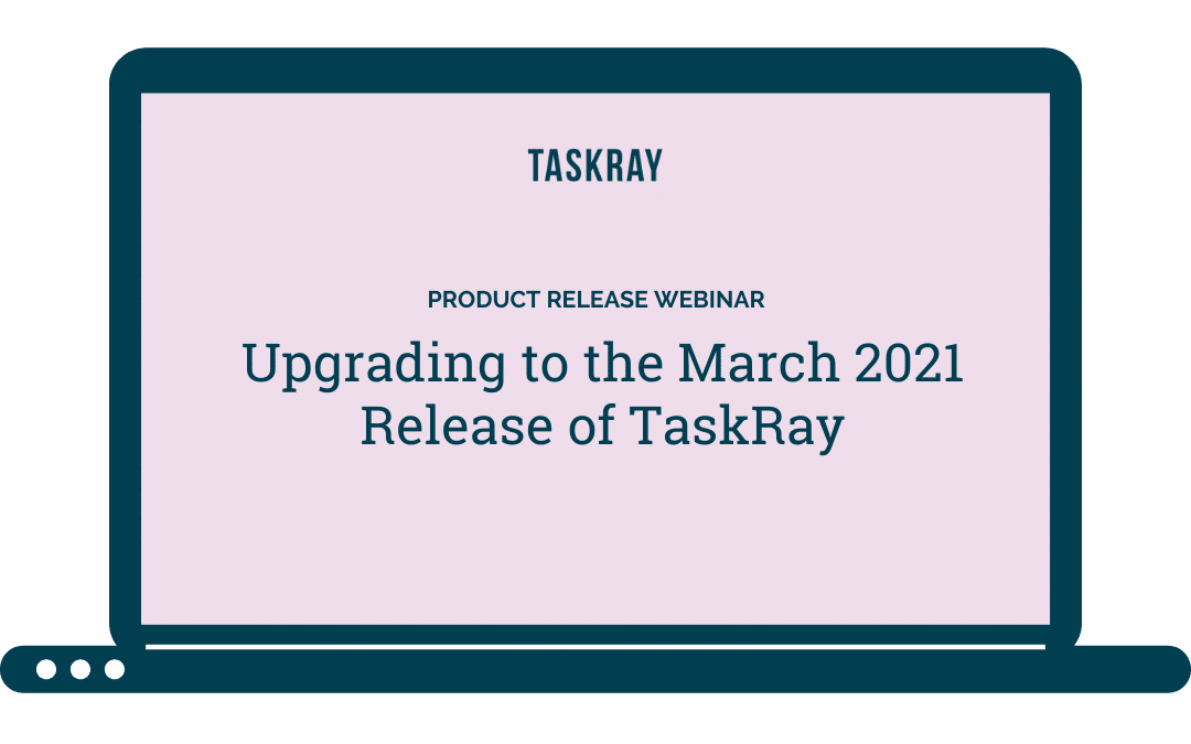 Webinar Video:  Upgrading to the March 2021 Release