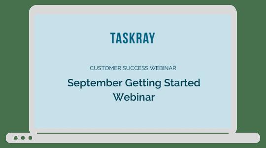 Webinar Video: September Getting Started with TaskRay