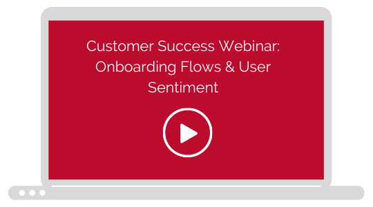 Webinar Video: Onboarding Flows & User Sentiment
