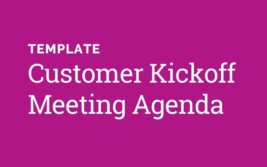 Template: Customer Kickoff Agenda