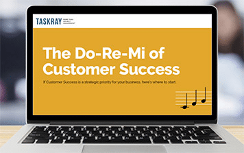 The Do-Re-Mi Of Customer Success