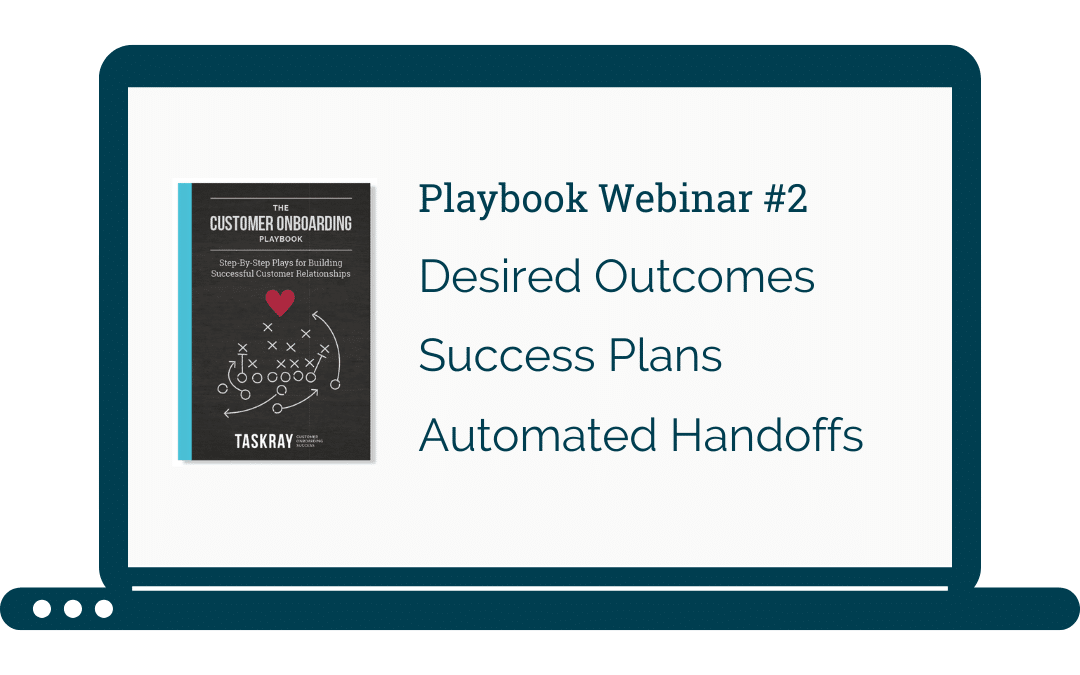 Playbook Webinar Video: How to Get Desired Outcomes & Success Plans Right (Bonus: Automating Your Handoffs)